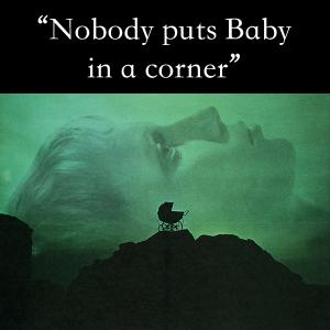 Nobody puts Rosemary's baby in a corner